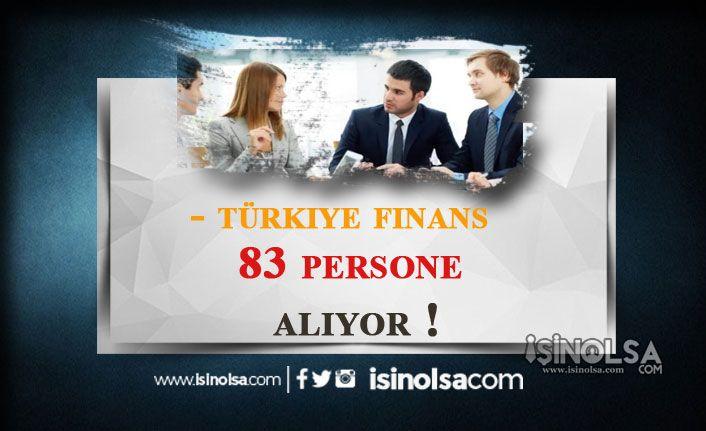 Türkiye Finans Bankası Tecrübeli Tecrübesiz 83 Kadroda Alım Yapıyor!