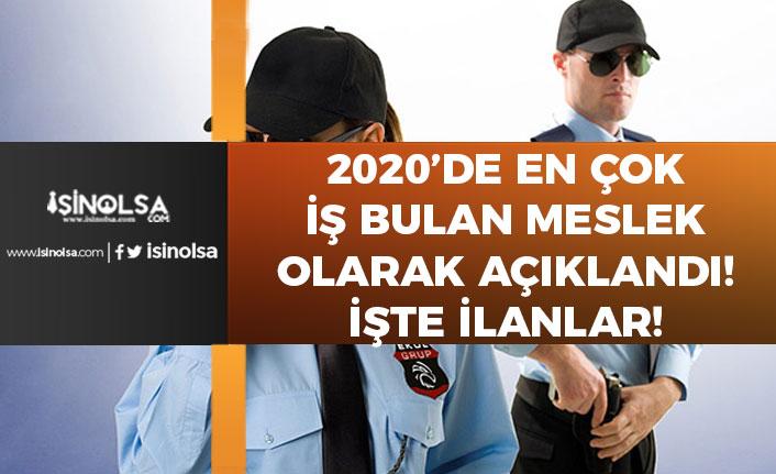 2020'de En Çok İş Bulan Meslek Oldu! Silahlı Silahsız Özel Güvenlik Görevlisi Alımı!