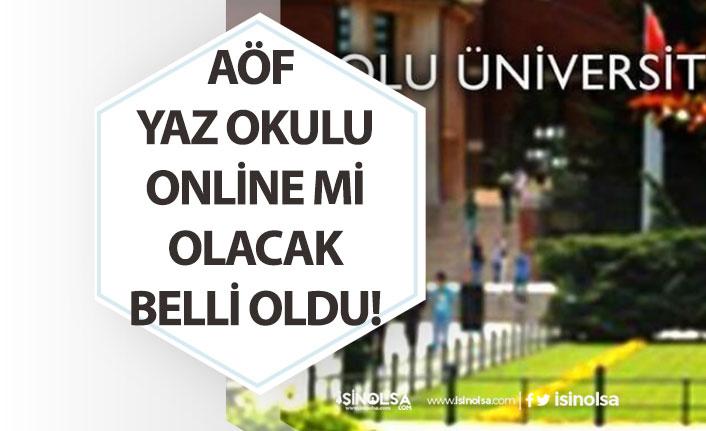Açıköğretim AÖF Yaz Okulu Sınavı Online mi Olacak! Açıklama Geldi!