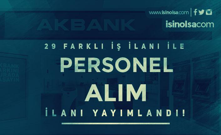 Akbank 29 Açık İş İlanı Yayımladı! Tecrübeli Tecrübesiz Personel Alımları Başladı