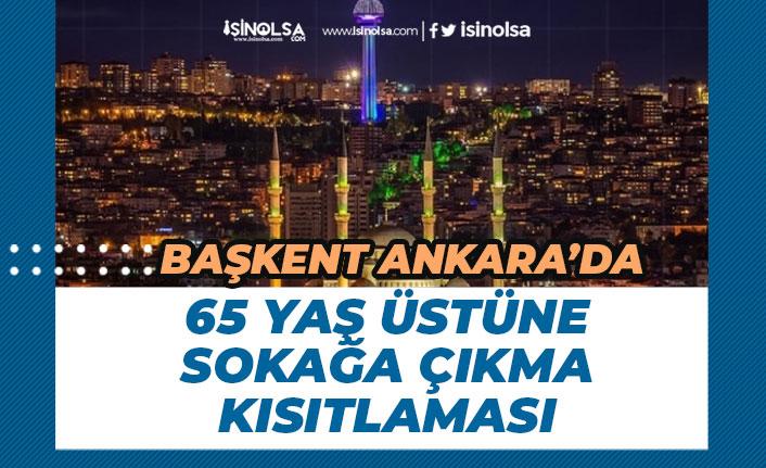 Başkent Ankara'da 65 Yaş Üstüne Kısıtlama Kararı! Düğün, Cenaze, Taziye ve Pazar!