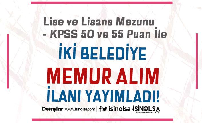 Düşük KPSS puanı İle ( 50, 55 ) İki Belediye Memur Alım İlanı Yayımladı