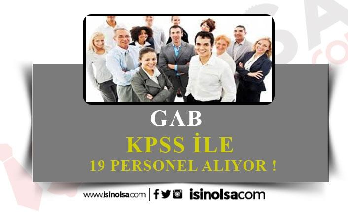 GAB 19 KPSS ile Uzman Yardımcısı, Memur ve Şoför Alımı Yapacak!