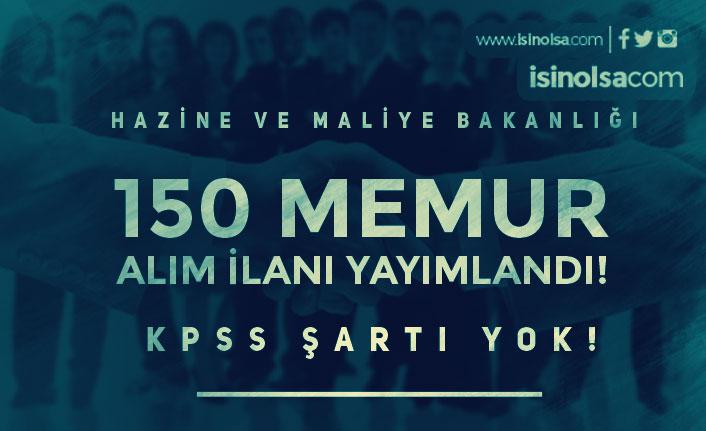 Hazine ve Maliye Bakanlığı 150 KPSS Siz Memur Alım İlanı Yayımlandı