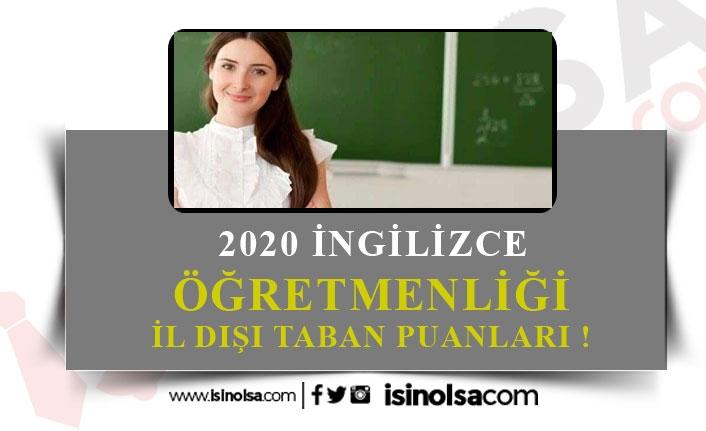 İngilizce Öğretmenliği İL Dışı Tayin Taban Puanları