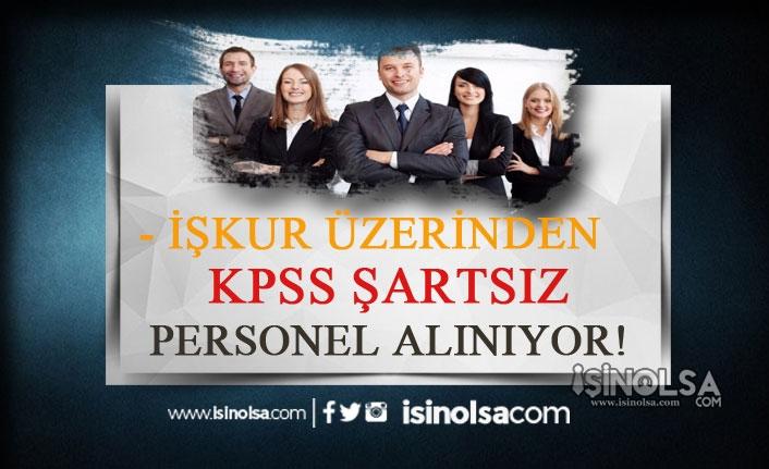 İŞKUR Üzerinden Belediyelere, Kamu Kurumlarına KPSS Şartsız Personel Alımı Yapılacak!