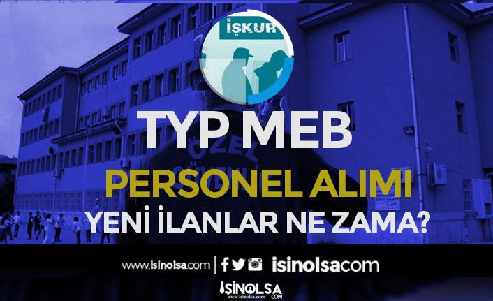 İŞKUR TYP Kapsamında MEB Okullara Personel Alımı Yeni İlanlar Ne Zaman?
