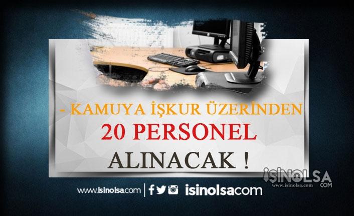 Kamuya İlköğretim Mezunu 20 Personel Alınacak!