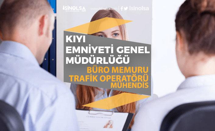 Kıyı Emniyeti Müdürlüğüne Büro Memuru, Mühendis, Trafik Operatörü Alımı!