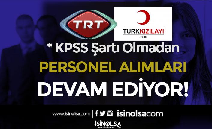 Kızılay ve TRT KPSS siz Personel Alımları Devam Ediyor