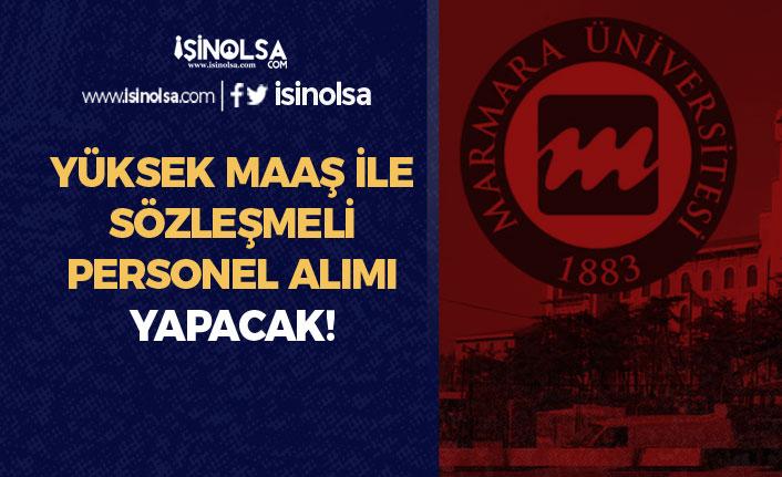 Marmara Üniversitesi Yüksek Maaş İle 5 Sözleşmeli Personel Alacak