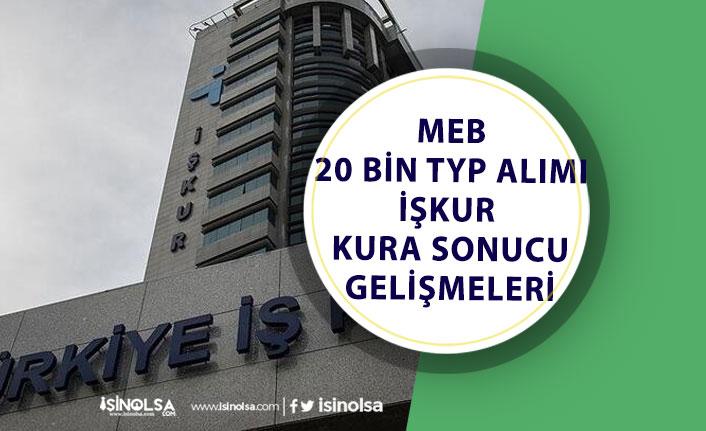 MEB Okullara İŞKUR TYP ile 20 Bin Personel Alımı Kura Sonuçları Ne Zaman Açıklanacak?