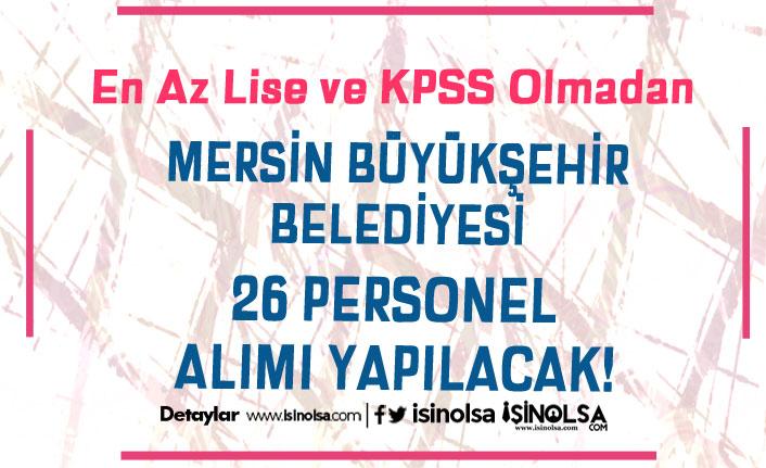 Mersin Büyükşehir Belediyesi 26 Personel Alımı Yapacak