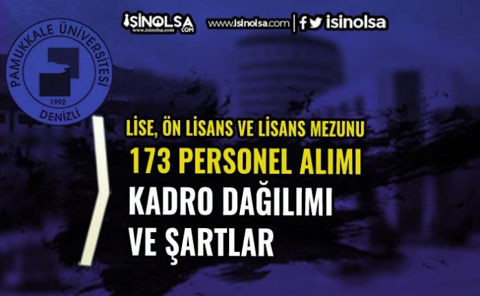 Pamukkale Üniversitesi 173 Sözleşmeli Personel Alımı Kadro Dağılımı! En Az Lise