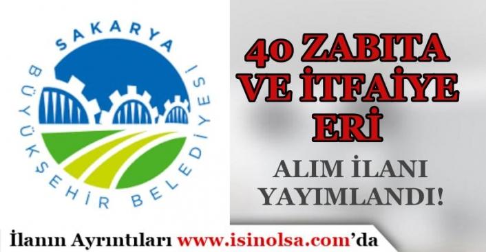 Sakarya Büyükşehir Belediyesi 40 Zabıta Memuru ve İtfaiye Eri Alımı Şartları
