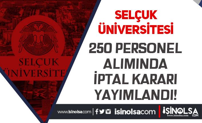 Selçuk Üniversitesi Personel Alımında İptal Kararı Yayımlandı