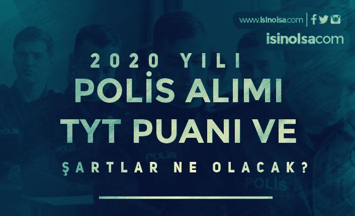 TYT Puanı İle 2020 Yılı En Az 2500 Polis Alımı Yapılacak!