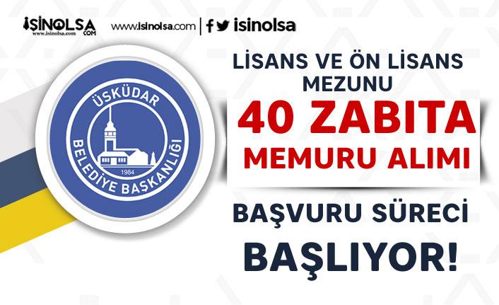 Üsküdar Belediyesi Ön Lisans ve Lisans 40 Zabıta Memuru Alımı Başlıyor