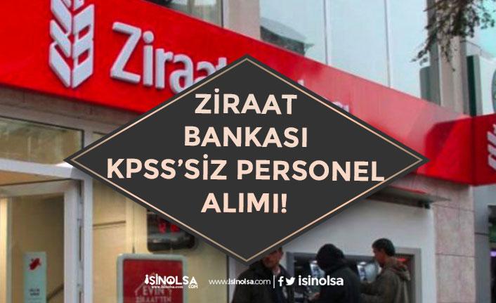Ziraat Bankası KPSS'siz Bankacı Alımı Yapacak! Başvuru Şartı! Başvuru Adresi! Kadrolar!