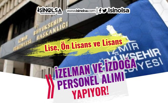 İzmir Büyükşehir Belediyesi İZDOĞA ve İZELMAN Personel Alımı İlanı 2020