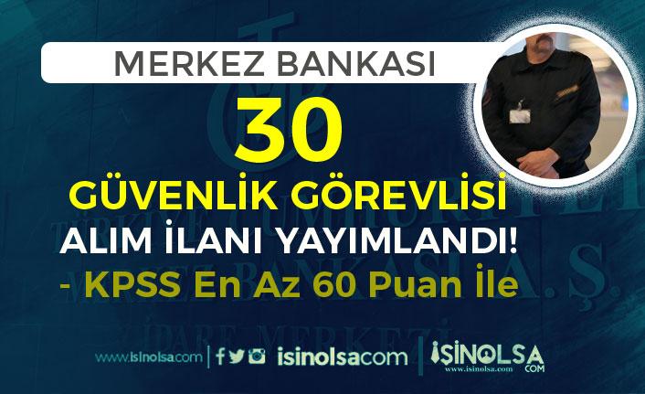 Merkez Bankası 30 Güvenlik Görevlisi Alım İlanı Yayımladı!