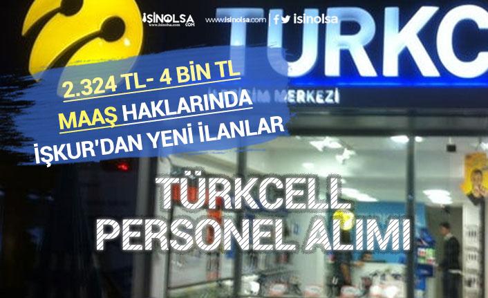 Turkcell 2.324 - 4 Bin Tl Maaş ile Personel Alımı! Satış Temsilcisi, İletişim Uzmanı!