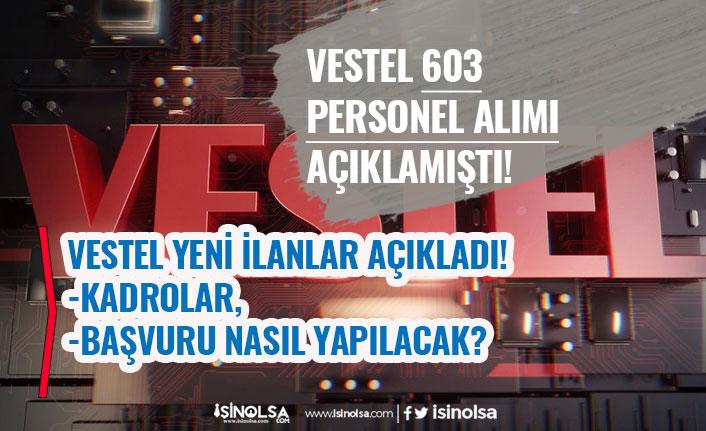 Vestel 603 Personel Alımı Açıklamıştı! İlanlar Açıklandı! En Az Lise Mezunu!