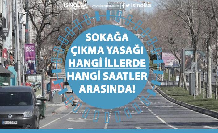 Başkan Erdoğan Açıklamıştı! Sokağa Çıkma Kısıtlaması Hangi İllerde Olacak?