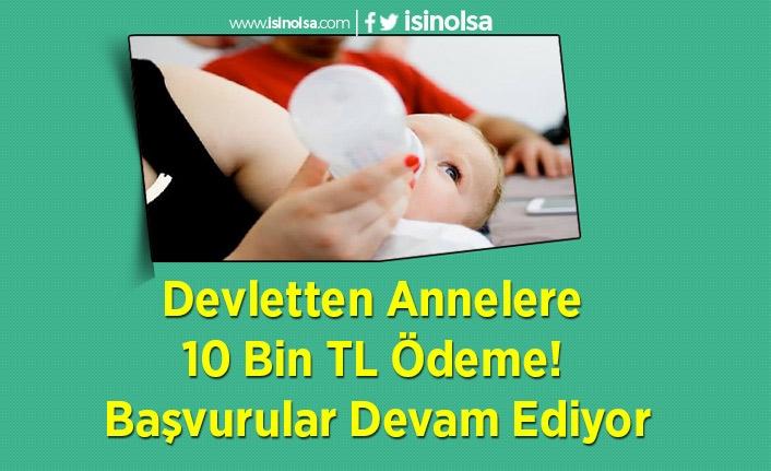 Devletten Annelere 10 Bin TL Ödeme! Başvurular Devam Ediyor.