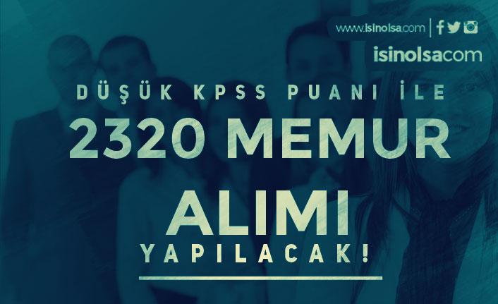 Düşük KPSS Puanı İle ( 50,60 ve 70 ) 2 Bin 320 Memur Alımı Yapılıyor!