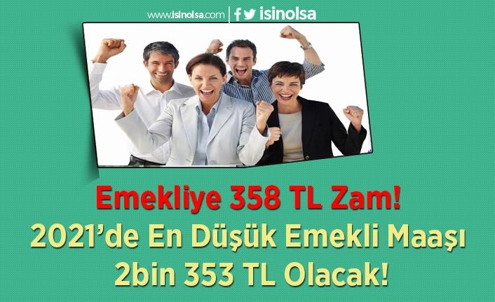 Emekliye 358 TL Zam! 2021'de En Düşük Emekli Maaşı 2 bin 353 TL Olacak!