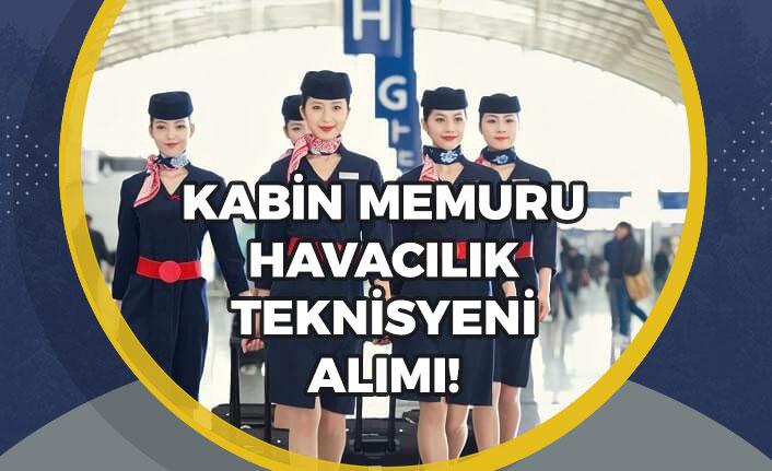 Havayolları Firması Kabin Memuru ve Uçak Bakım Teknisyeni Alımı!