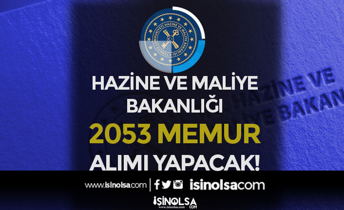 Hazine ve Maliye Bakanlığı 2020 Yılı İçin 2 Bin 53 Memur Alımı Yapacak!