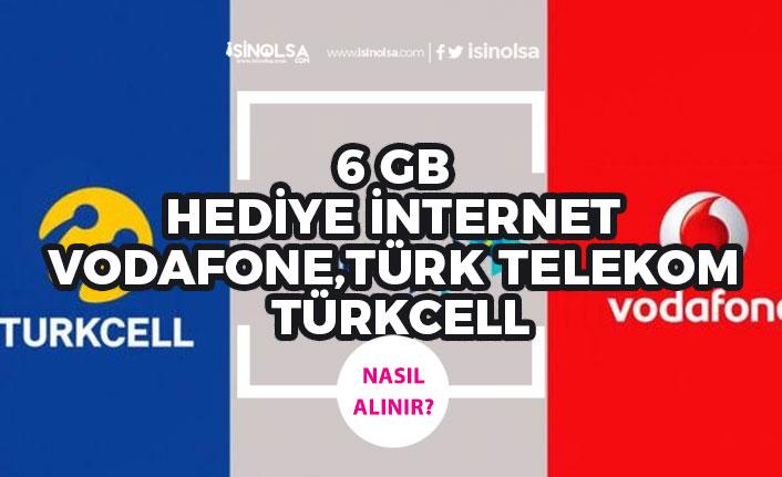 Hediye İnternet! Vodafone, Türkcell, Türk Telekom 6 GB Ücretsiz İnternet Nasıl Alınır?