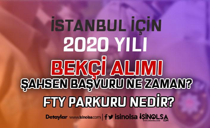 İstanbul 400 Bekçi Alımı Şahsen Başvuru Ne Zaman? Sınav Esasları ve FYT Nedir?