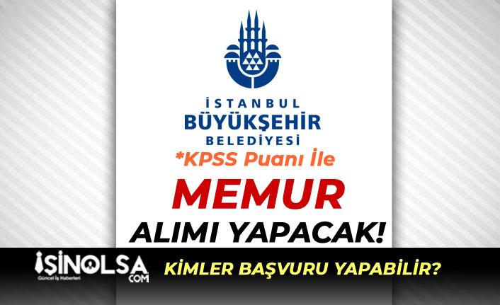 İstanbul Büyükşehir Belediyesi KPSS İle Memur Alımı (Müfettiş Yardımcısı) Yapacak!