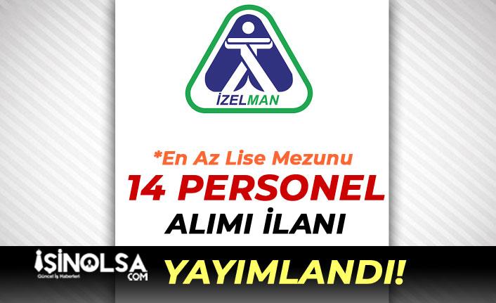 İzmir Büyükşehir Belediyesi İZELMAN Yeni İlan Yayımladı: 14 Personel Alınacak