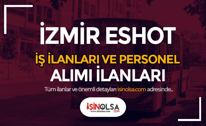 İzmir ESHOT İş İlanları ve Personel Alımı Kadroları ve Şartları Nedir?