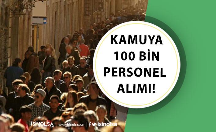 Kamuya 100 Bin Memur Alımı! Bekçi, Polis, Hemşire, Katip, İkm Şoför Kadrolarında!