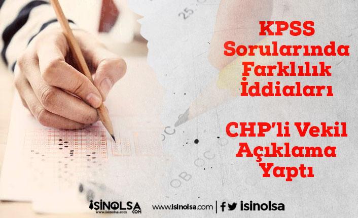 KPSS Soruların da Farklılık Var Mıydı? CHP'li Vekil Açıklama Yaptı