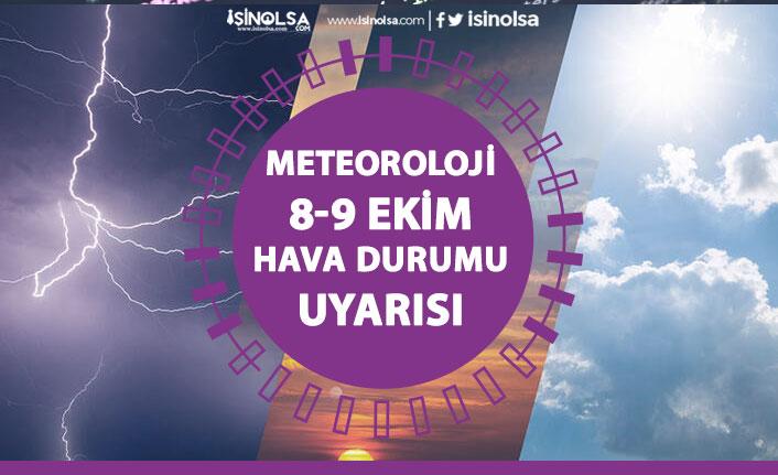Meteorolojiden Ardı Ardına Uyarı! 9 Ekim 2020 Hava Nasıl Olacak?