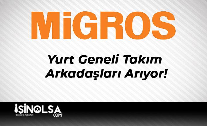 Migros Yurt Geneli Takım Arkadaşları Arıyor!