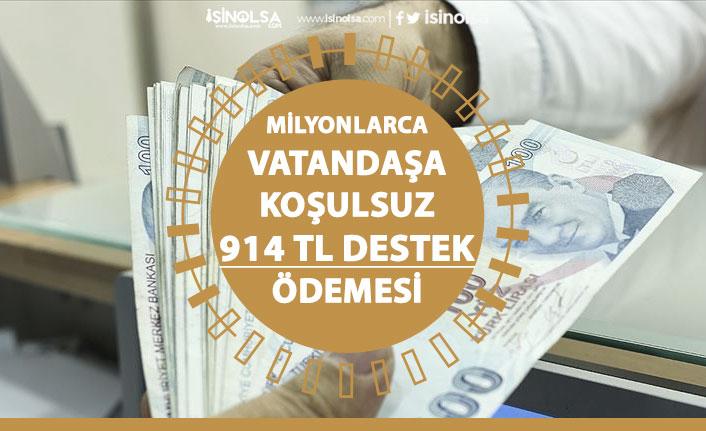 Milyonlarca Vatandaşa Koşulsuz 914 TL Destek Parası Verilecek!