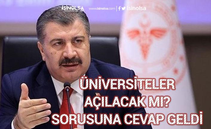 Sağlık Bakanı Koca Üniversiteler Açılacak mı Sorusuna Okullardaki Duruma İşaret Etti!
