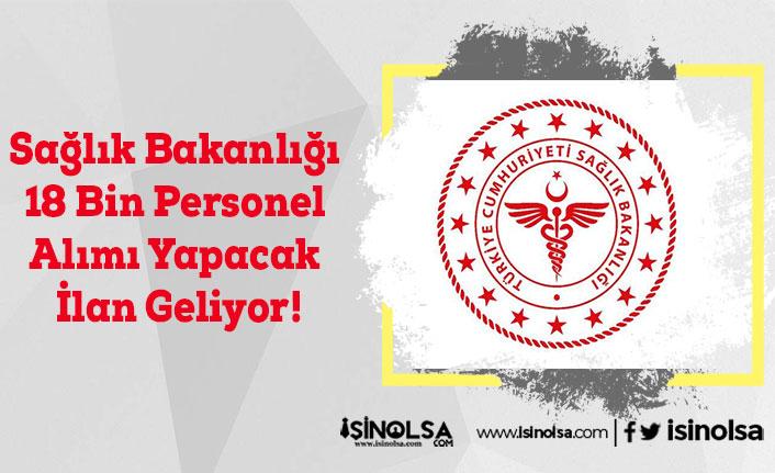 Sağlık Bakanlığı 18 Bin Personel Alımı Yapacak İlan Geliyor!