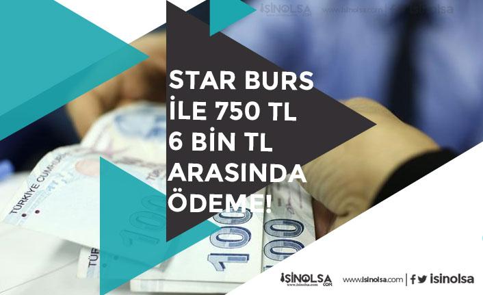 Star Burs Nedir? Nasıl Başvuru Yapılır? Ne Kadar Burs Ödenir? 750 TL-6 Bin Tl Karşılıksız Ödeme!
