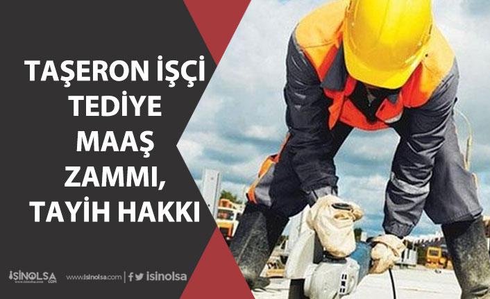 Taşeron İşçi Tediye İkramiye, Maaş Zammı, Yüzdelik Dilim, Tayin Hakkı! TİS'te Son Gelişmeler!