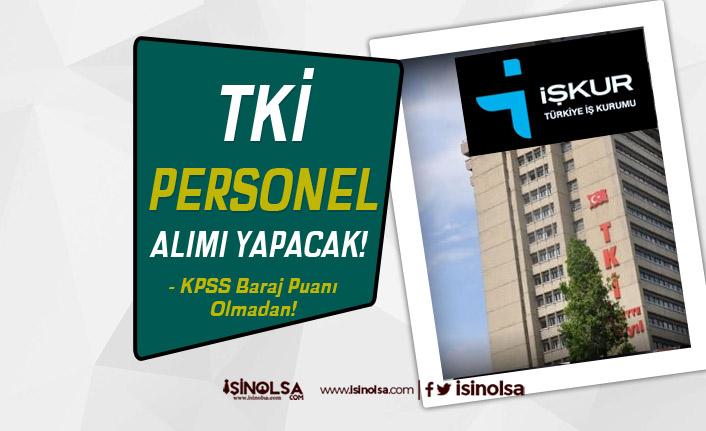 TKİ KPSS Taban Puan Şartı Olmadan Ön Lisans Mezunu Personel Alımı yapıyor