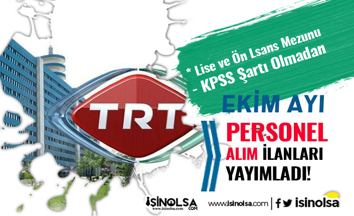 TRT Ekim Ayı Personel Alımı İlanları 2020! Şartlar ve Pozisyonlar Nedir?