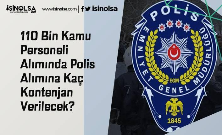 110 Bin Kamu Personeli Alımında Polis Alımına Kaç Kontenjan Verilecek?